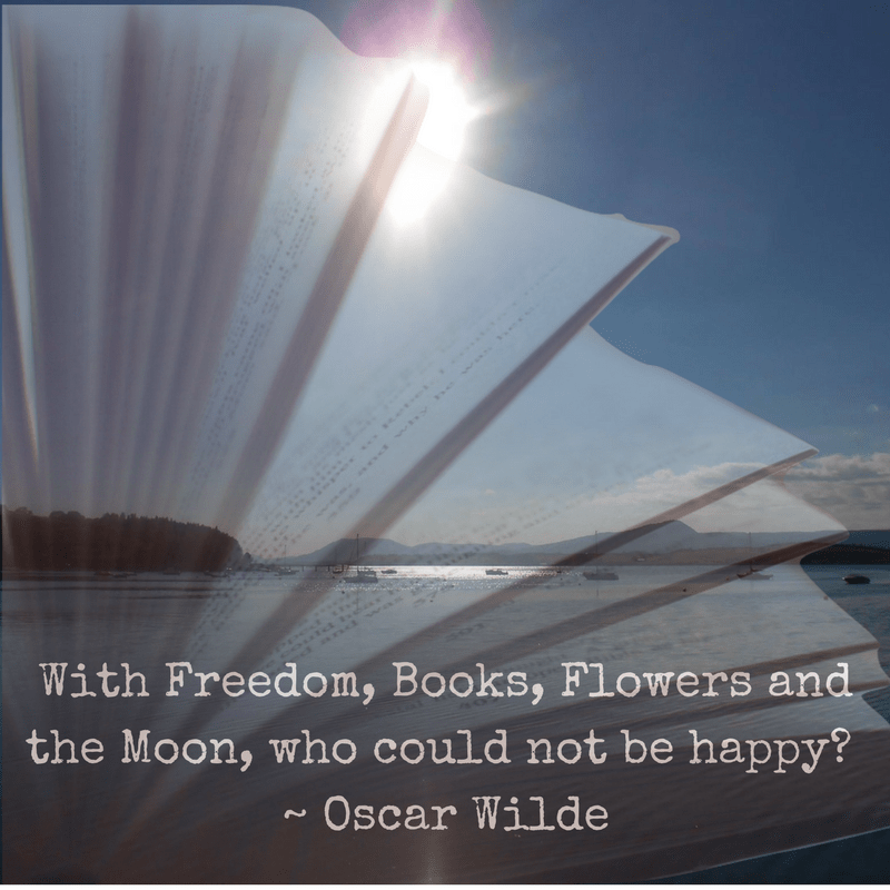 With Freedom, Books, Flowers and the Moon, who could not be happy-
