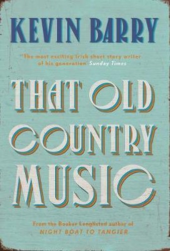 Kevin Barry That Old Country Music over