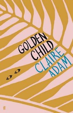 Claire Adam book cover - Golden Child