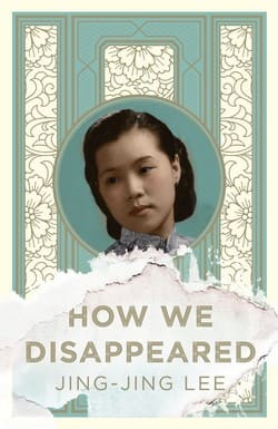Jing Jing Lee book cover - How We Disappeared