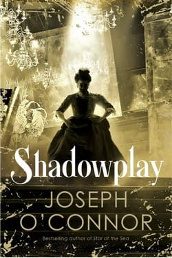 Joseph O Connor book cover Shadowplay