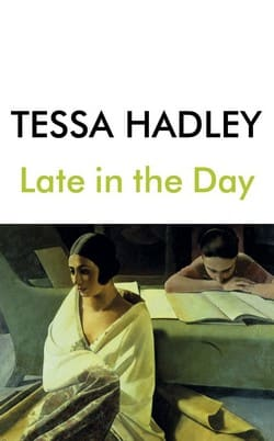 Tessa Hadley book cover - Late in the Day