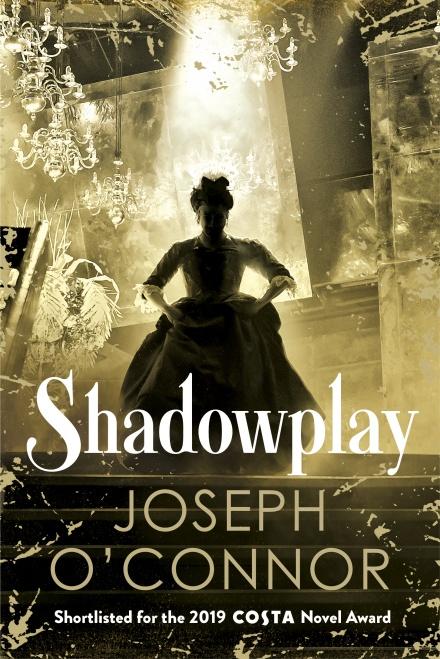 Shadowplay by Joseph O Connor