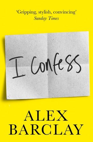 I Confess cover - Alex Barclay