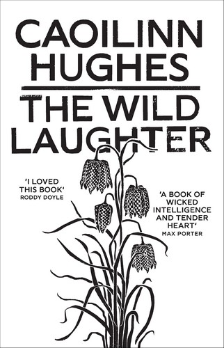 Caoilinn Hughes Wild Laughter Book Cover